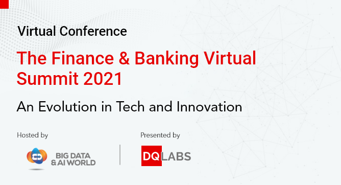 The Finance and Banking Virtual Summit 2021 - DQLabs Event